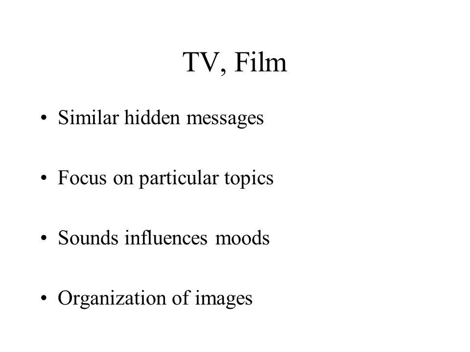 TV, Film Similar hidden messages Focus on particular topics