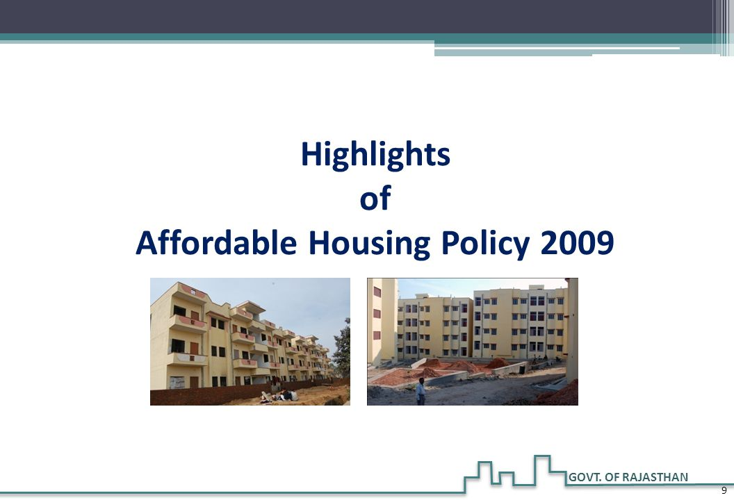 Highlights of Affordable Housing Policy 2009