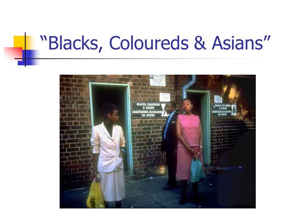 Blacks, Coloureds & Asians