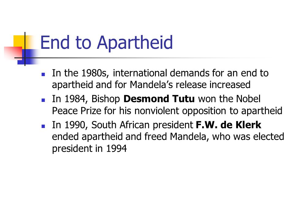 End to Apartheid In the 1980s, international demands for an end to apartheid and for Mandela's release increased.