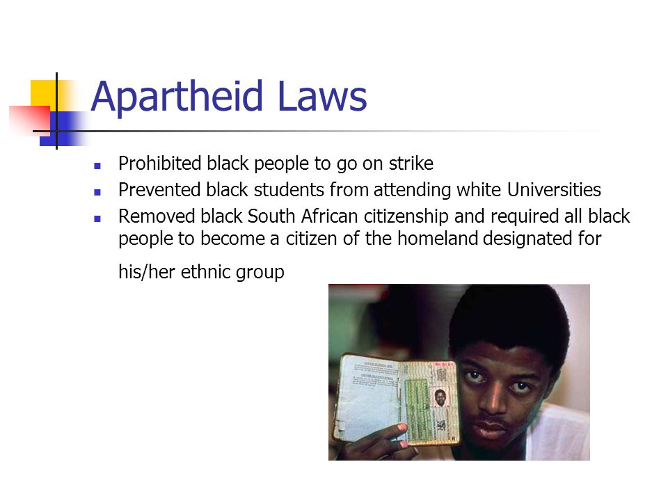Apartheid Laws Prohibited black people to go on strike