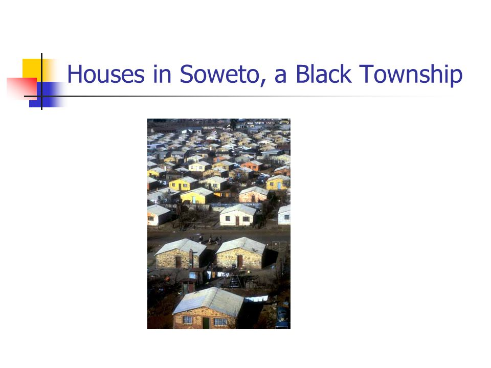 Houses in Soweto, a Black Township