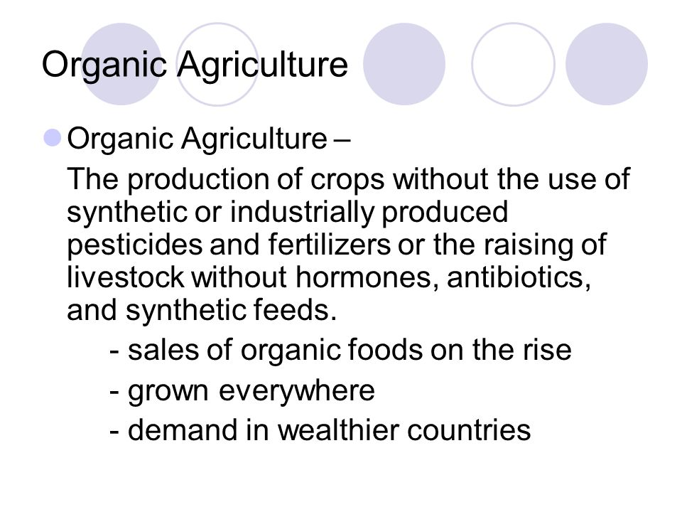 Organic Agriculture Organic Agriculture –
