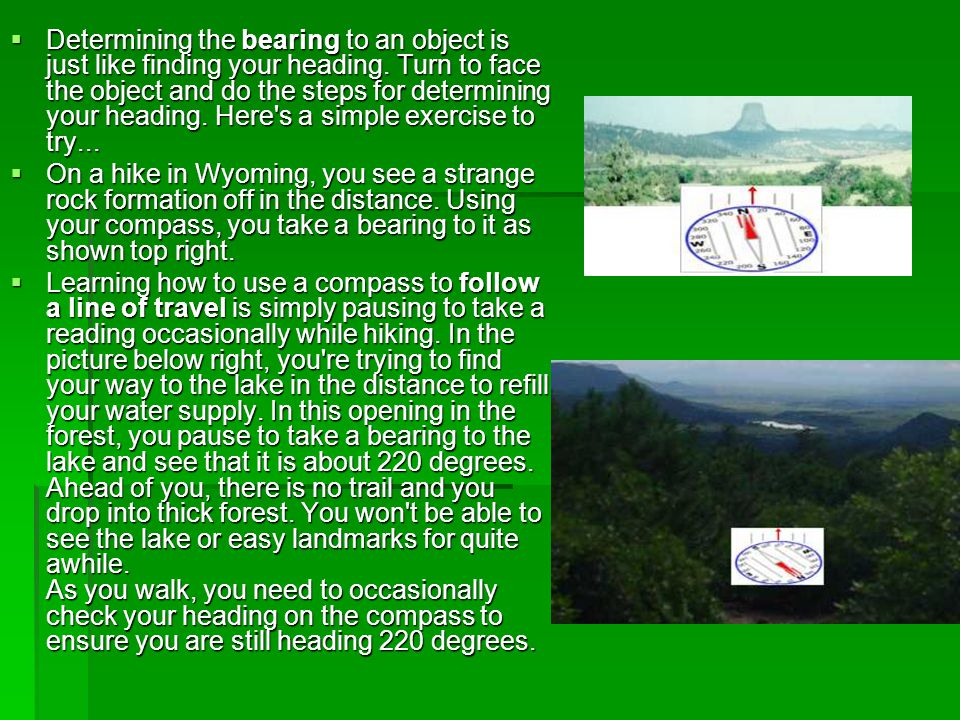Determining the bearing to an object is just like finding your heading