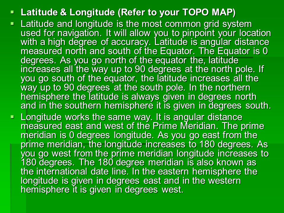 Latitude & Longitude (Refer to your TOPO MAP)