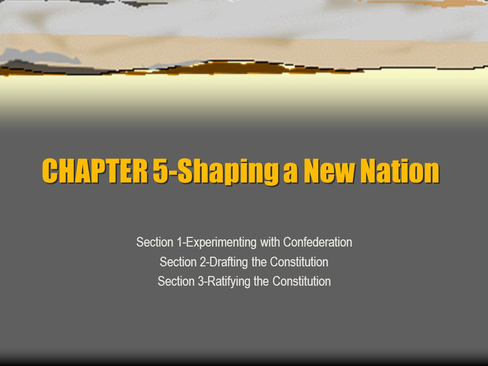 CHAPTER 5-Shaping a New Nation