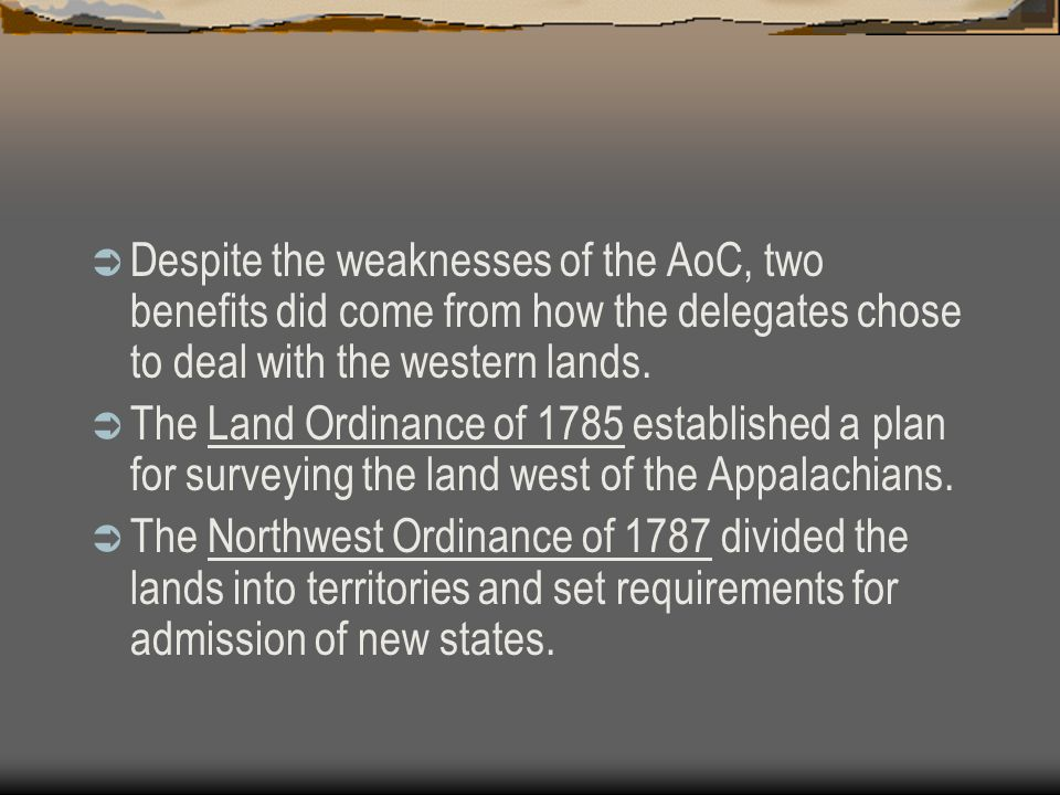 Despite the weaknesses of the AoC, two benefits did come from how the delegates chose to deal with the western lands.