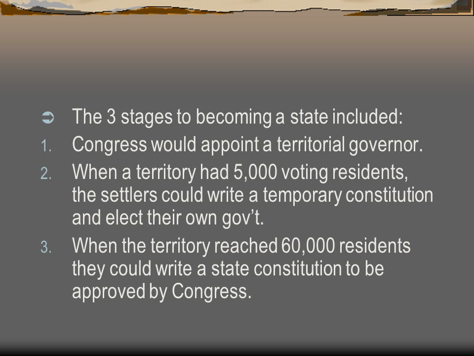 The 3 stages to becoming a state included: