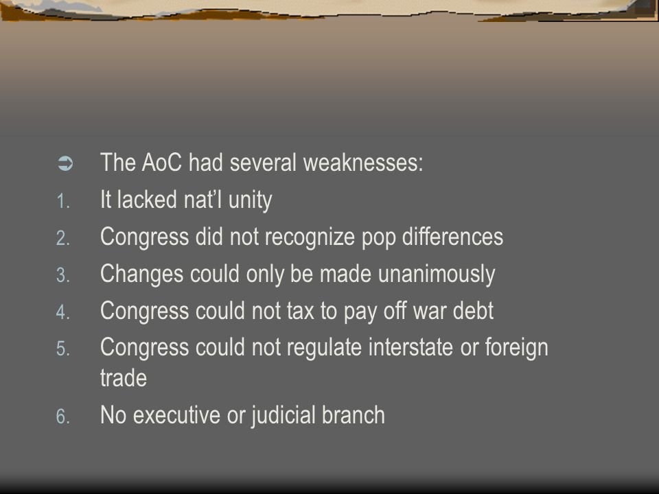 The AoC had several weaknesses:
