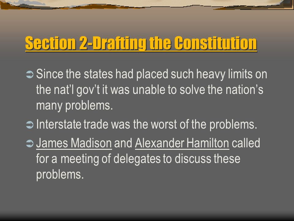 Section 2-Drafting the Constitution