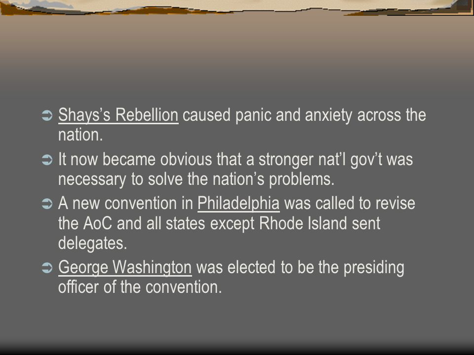 Shays's Rebellion caused panic and anxiety across the nation.