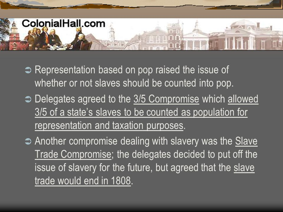 Representation based on pop raised the issue of whether or not slaves should be counted into pop.