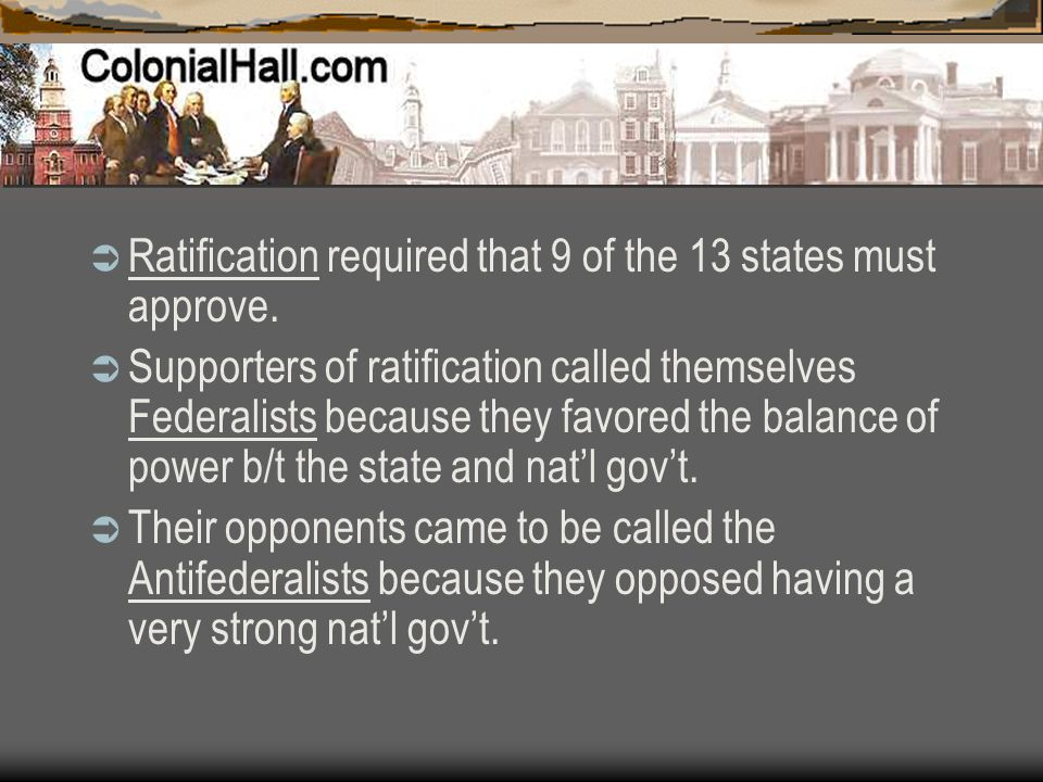 Ratification required that 9 of the 13 states must approve.