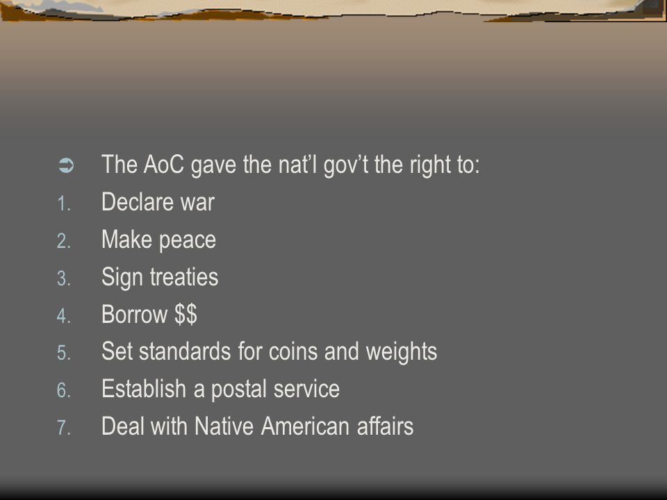 The AoC gave the nat'l gov't the right to: