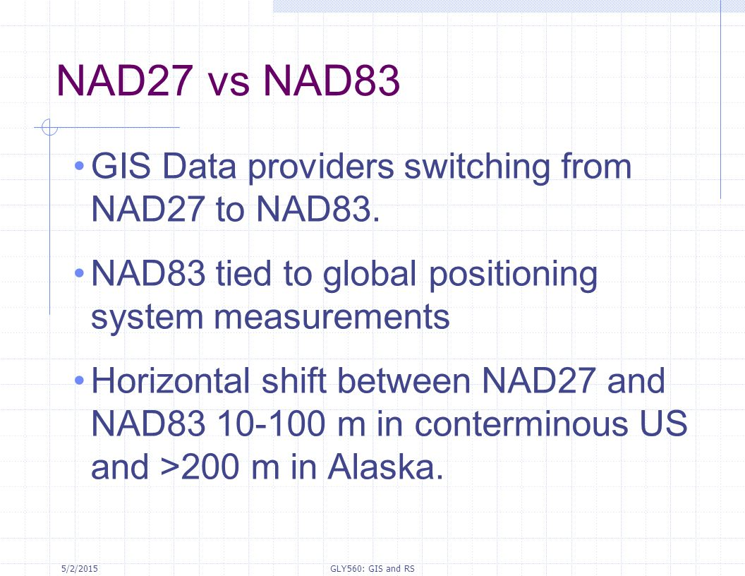 NAD27 vs NAD83 GIS Data providers switching from NAD27 to NAD83.