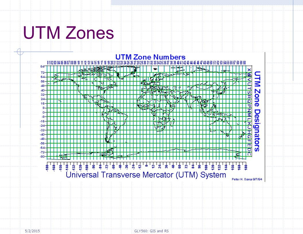 UTM Zones 4/14/2017 GLY560: GIS and RS