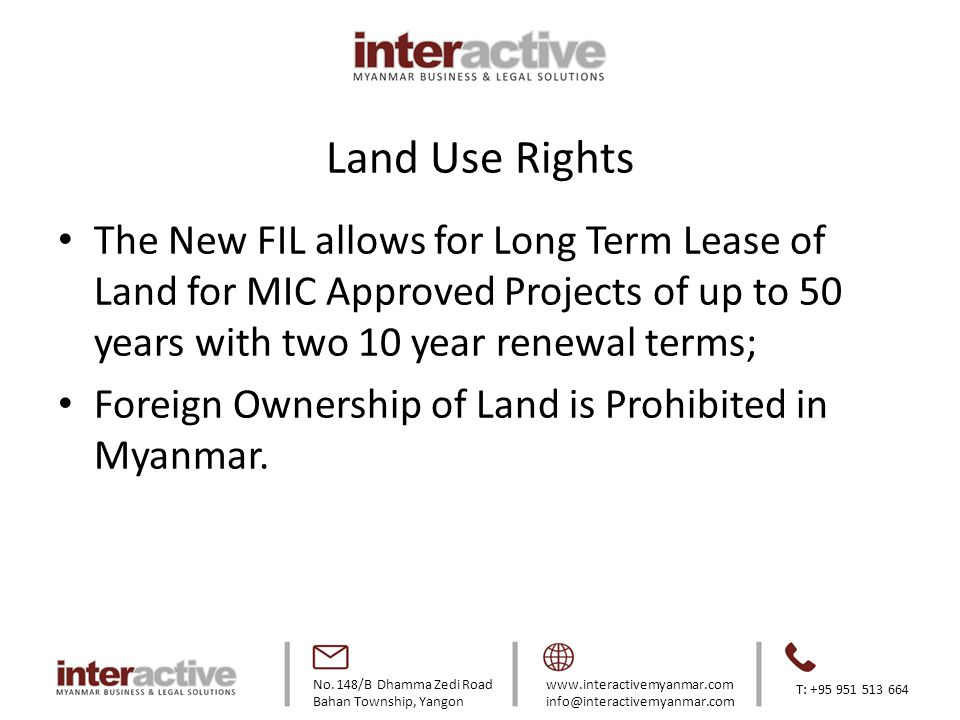 Land Use Rights The New FIL allows for Long Term Lease of Land for MIC Approved Projects of up to 50 years with two 10 year renewal terms;