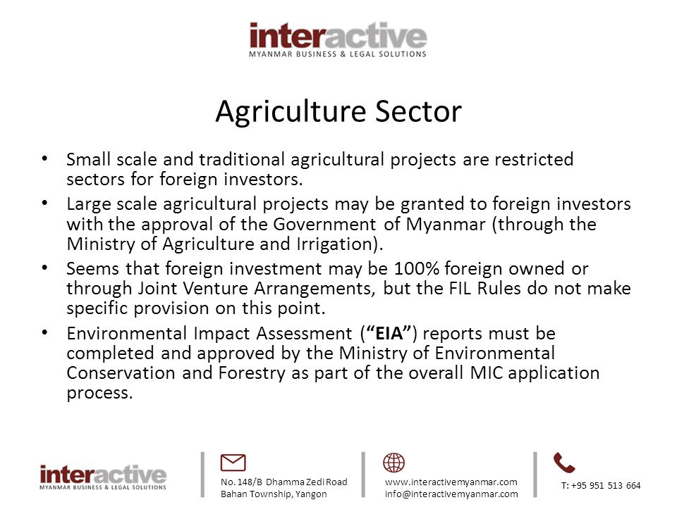 Agriculture Sector Small scale and traditional agricultural projects are restricted sectors for foreign investors.