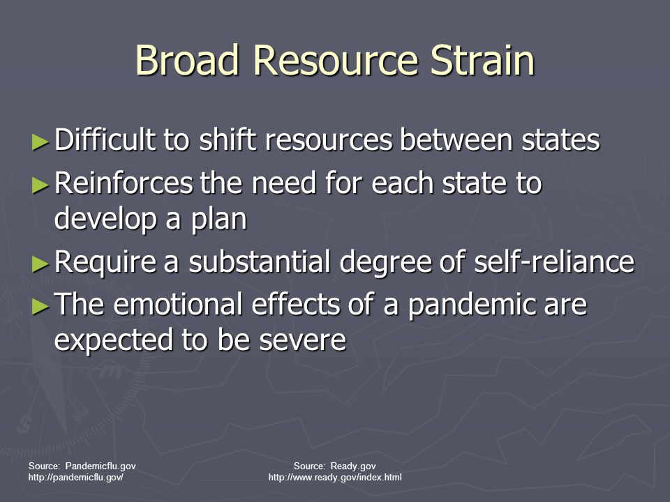Broad Resource Strain Difficult to shift resources between states