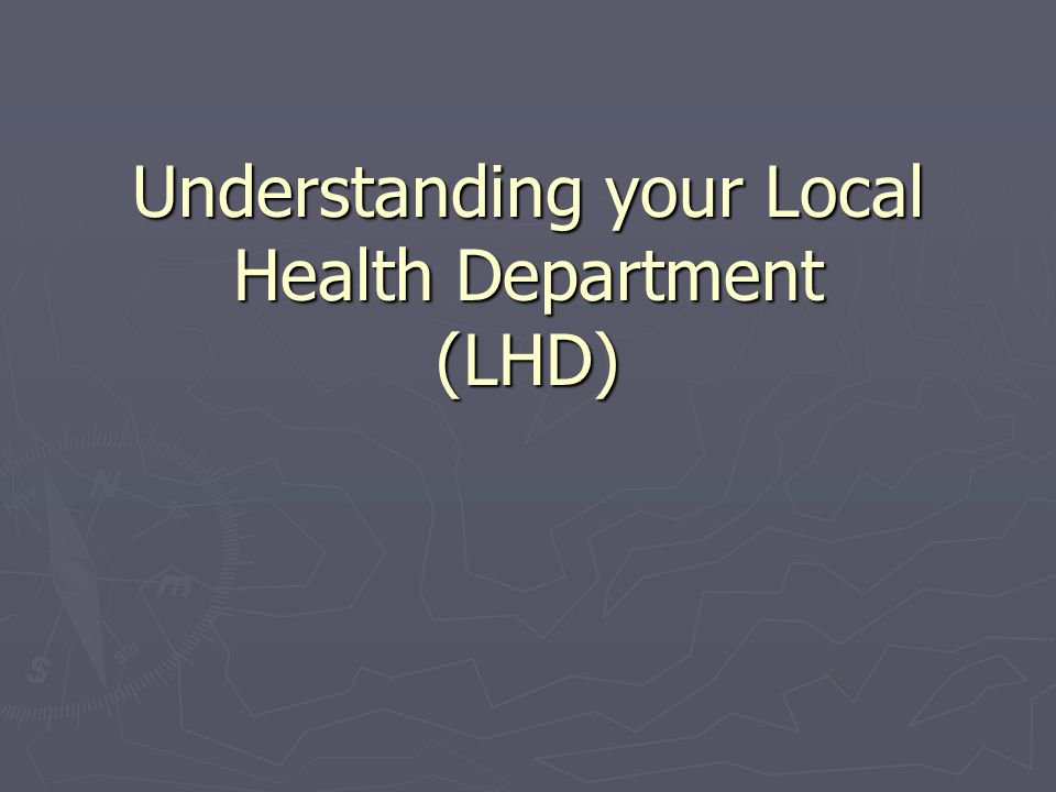 Understanding your Local Health Department (LHD)