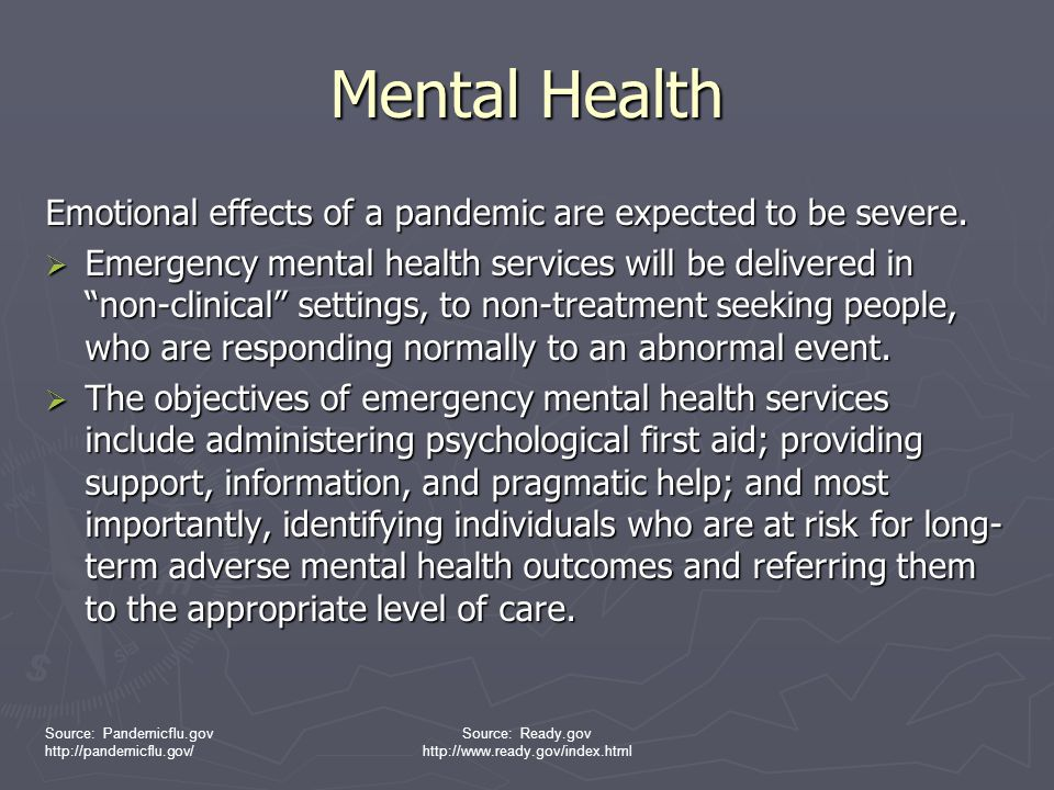 Mental Health Emotional effects of a pandemic are expected to be severe.