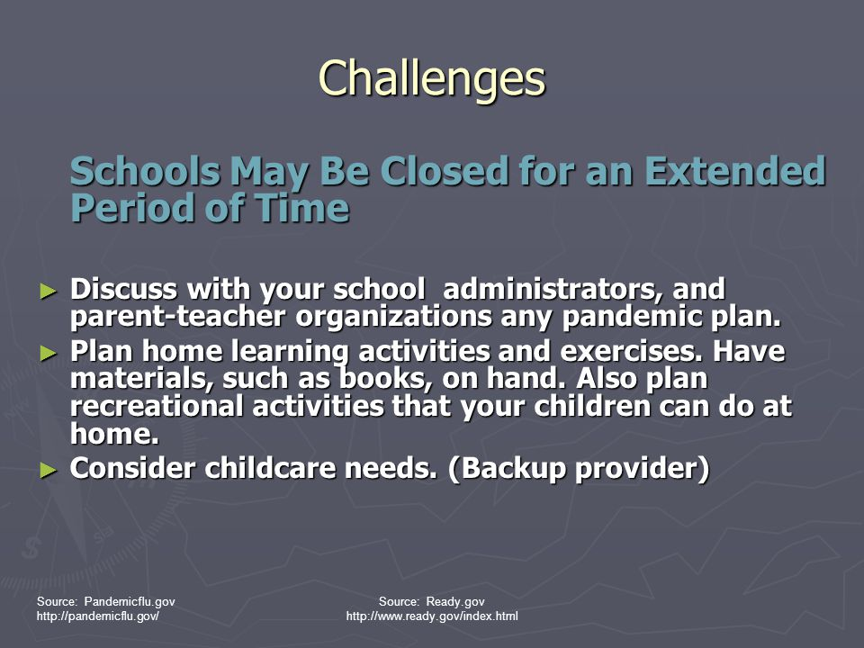 Challenges Schools May Be Closed for an Extended Period of Time