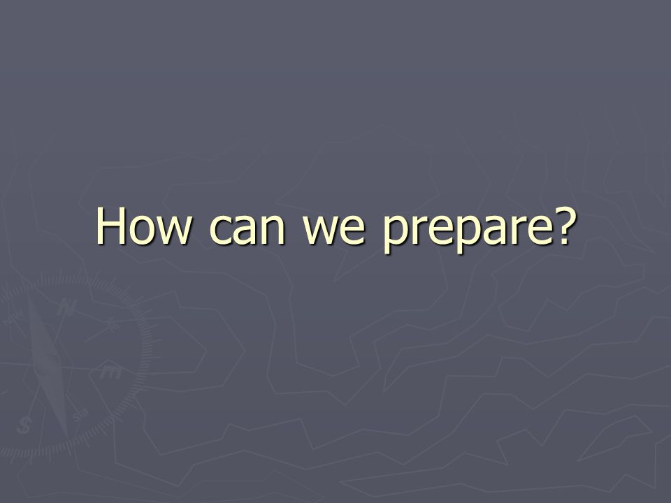 How can we prepare