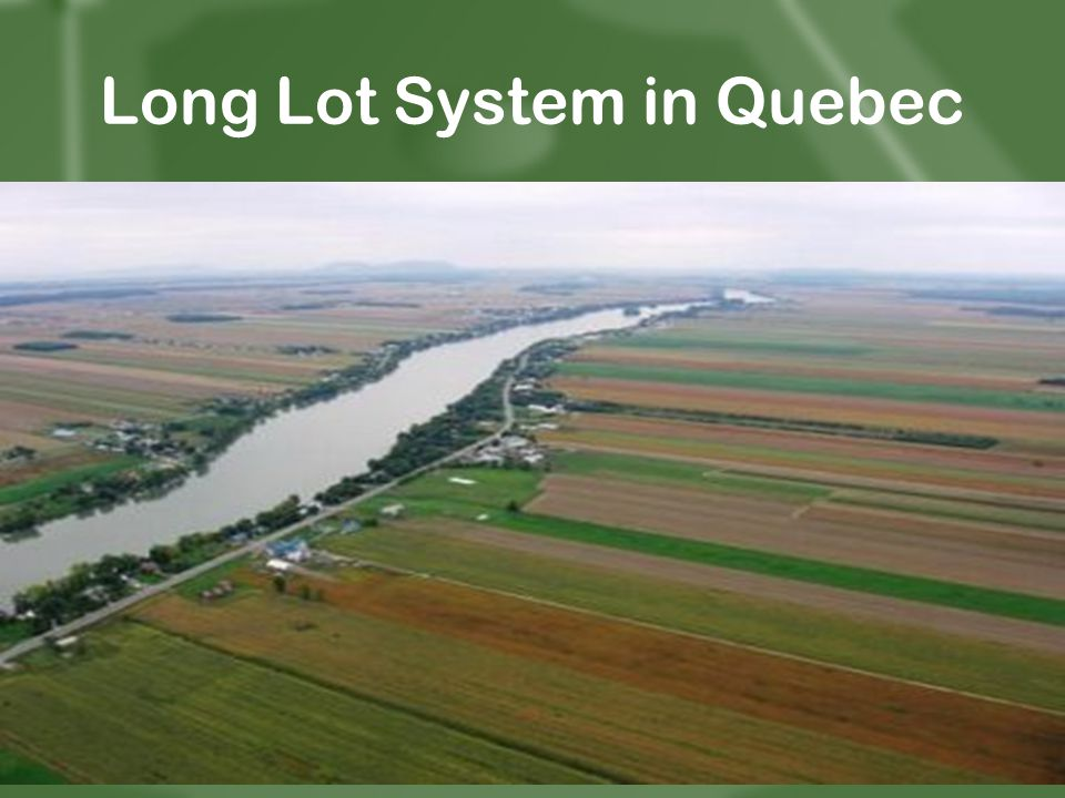 Long Lot System in Quebec