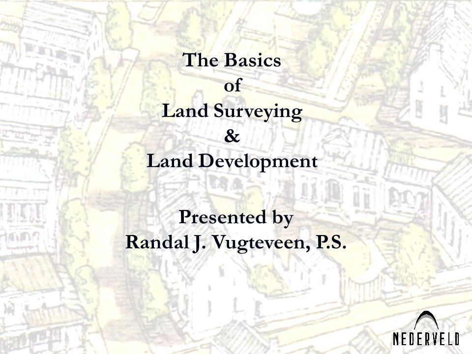 The Basics of Land Surveying & Land Development