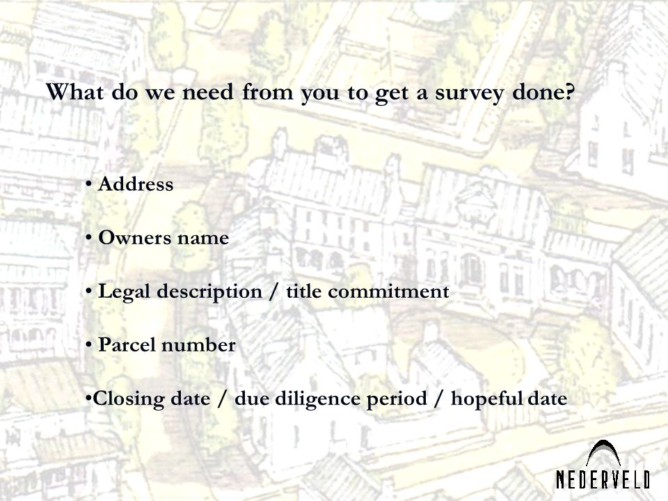 What do we need from you to get a survey done