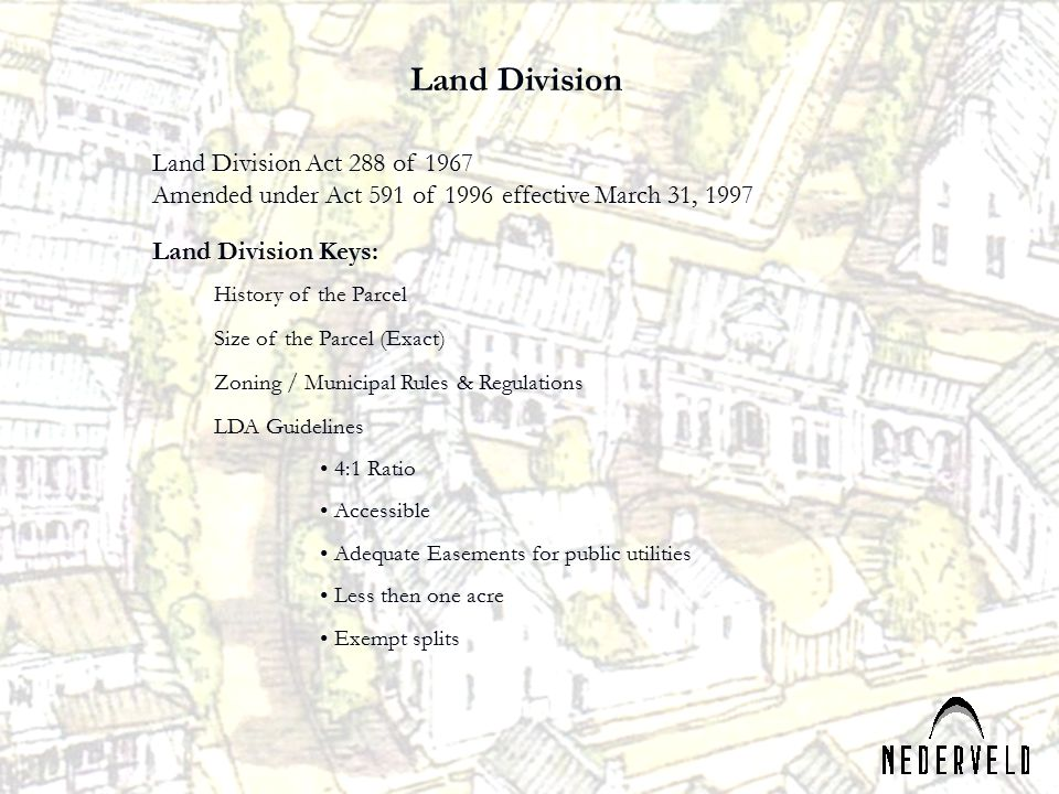 Land Division Land Division Act 288 of 1967 Amended under Act 591 of 1996 effective March 31, 1997.
