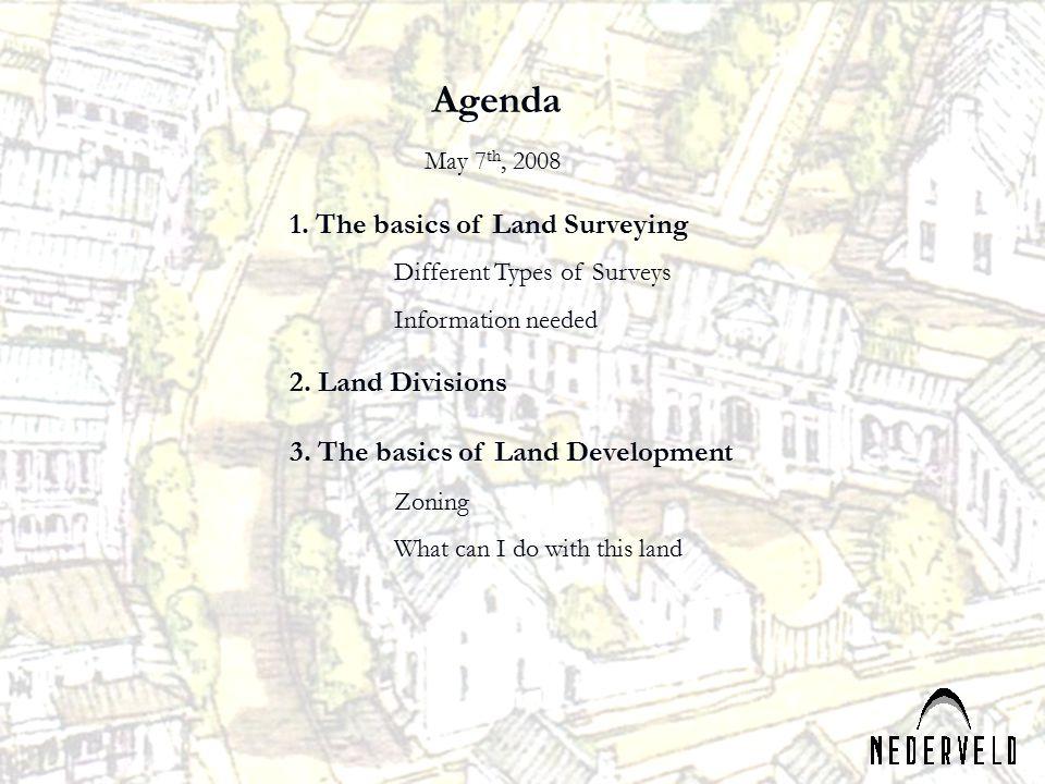 Agenda 1. The basics of Land Surveying 2. Land Divisions
