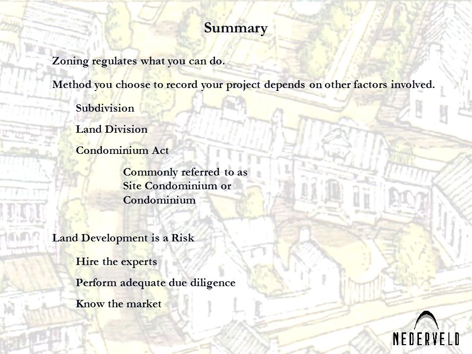 Summary Zoning regulates what you can do.