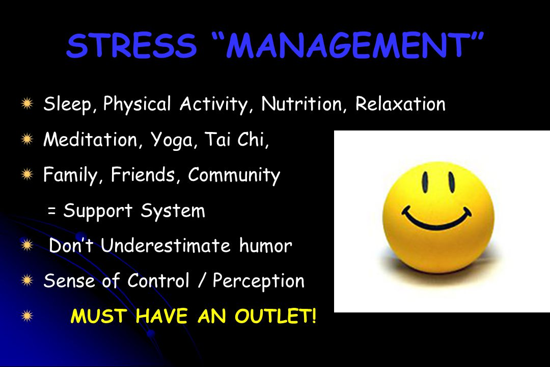 STRESS MANAGEMENT Sleep, Physical Activity, Nutrition, Relaxation