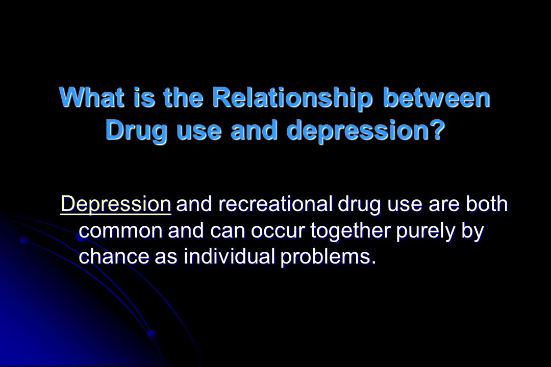 What is the Relationship between Drug use and depression