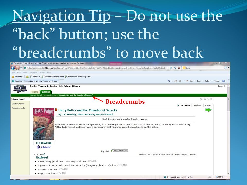 Navigation Tip – Do not use the back button; use the breadcrumbs to move back