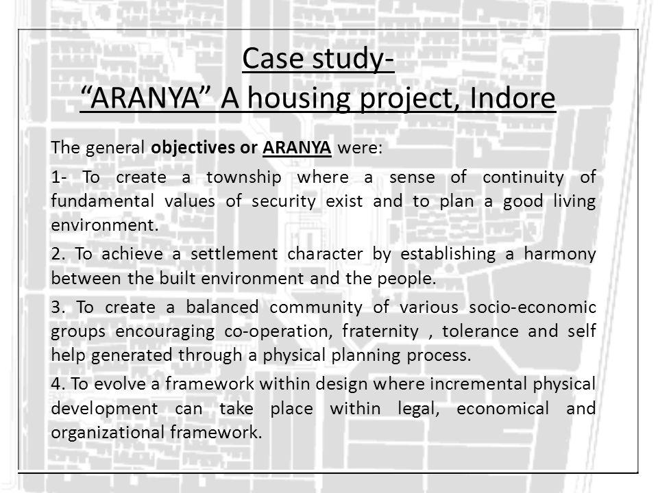 Case study- ARANYA A housing project, Indore