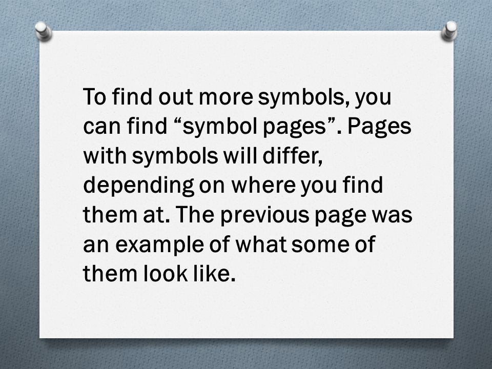 To find out more symbols, you can find symbol pages