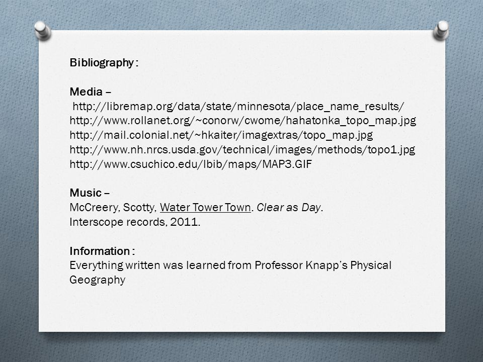 Bibliography : Media – http://libremap.org/data/state/minnesota/place_name_results/ http://www.rollanet.org/~conorw/cwome/hahatonka_topo_map.jpg.