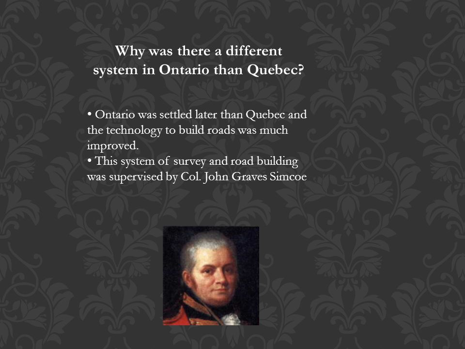 Why was there a different system in Ontario than Quebec