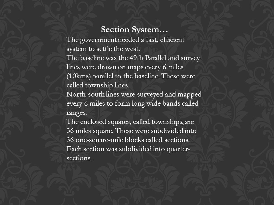 Section System… The government needed a fast, efficient system to settle the west.