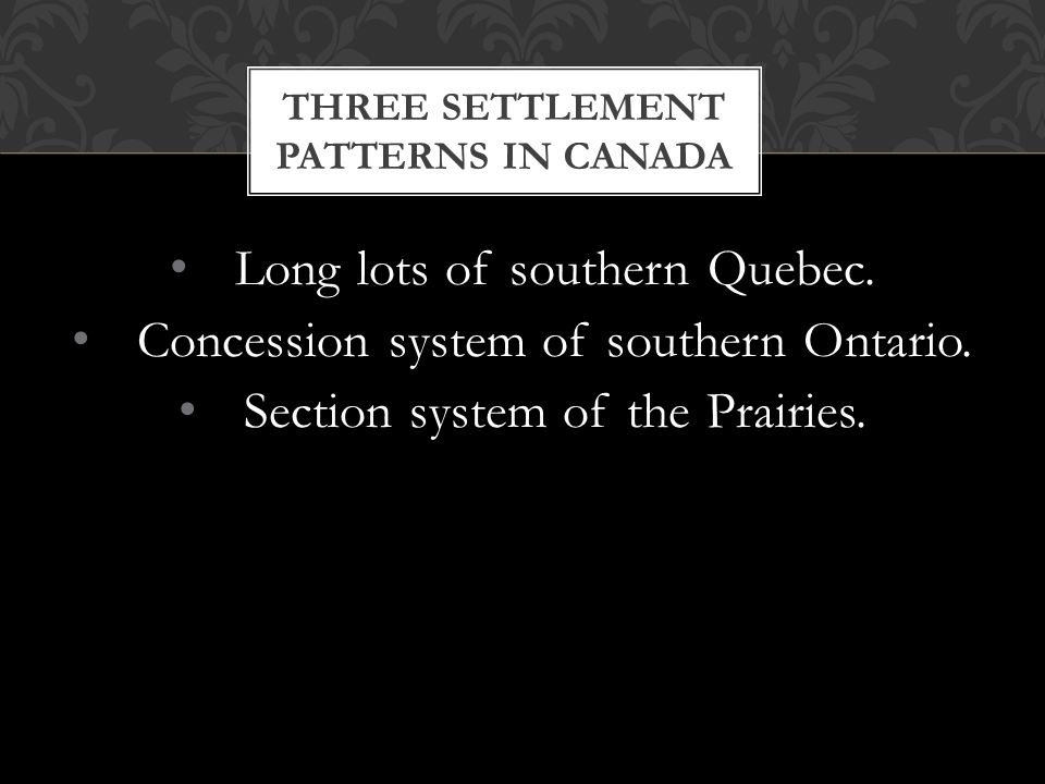 THREE SETTLEMENT PATTERNS IN CANADA