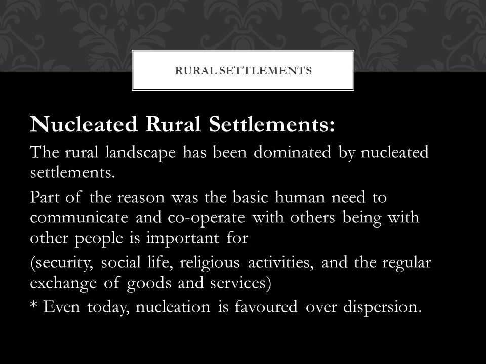 Nucleated Rural Settlements: