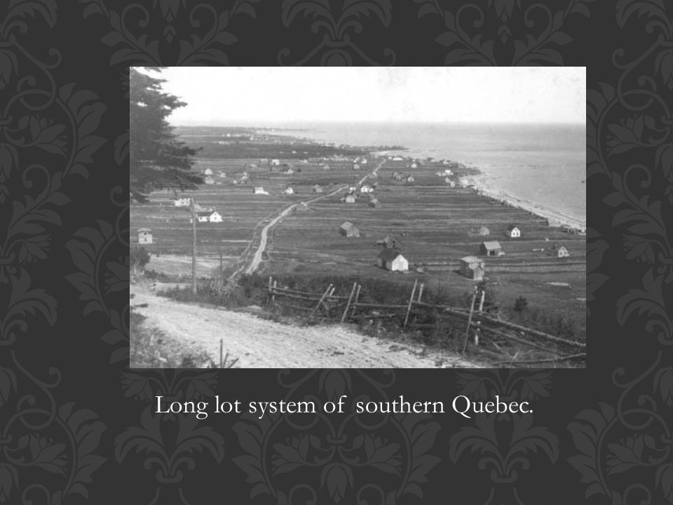 Long lot system of southern Quebec.