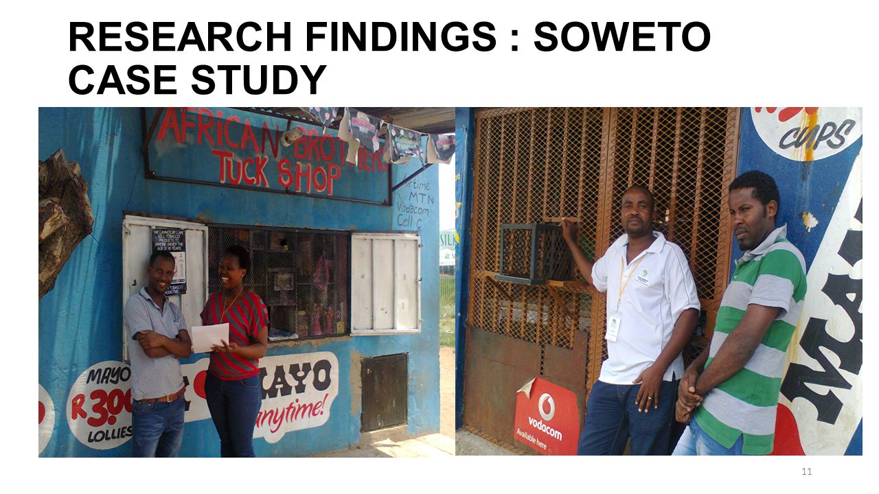 RESEARCH FINDINGS : SOWETO CASE STUDY