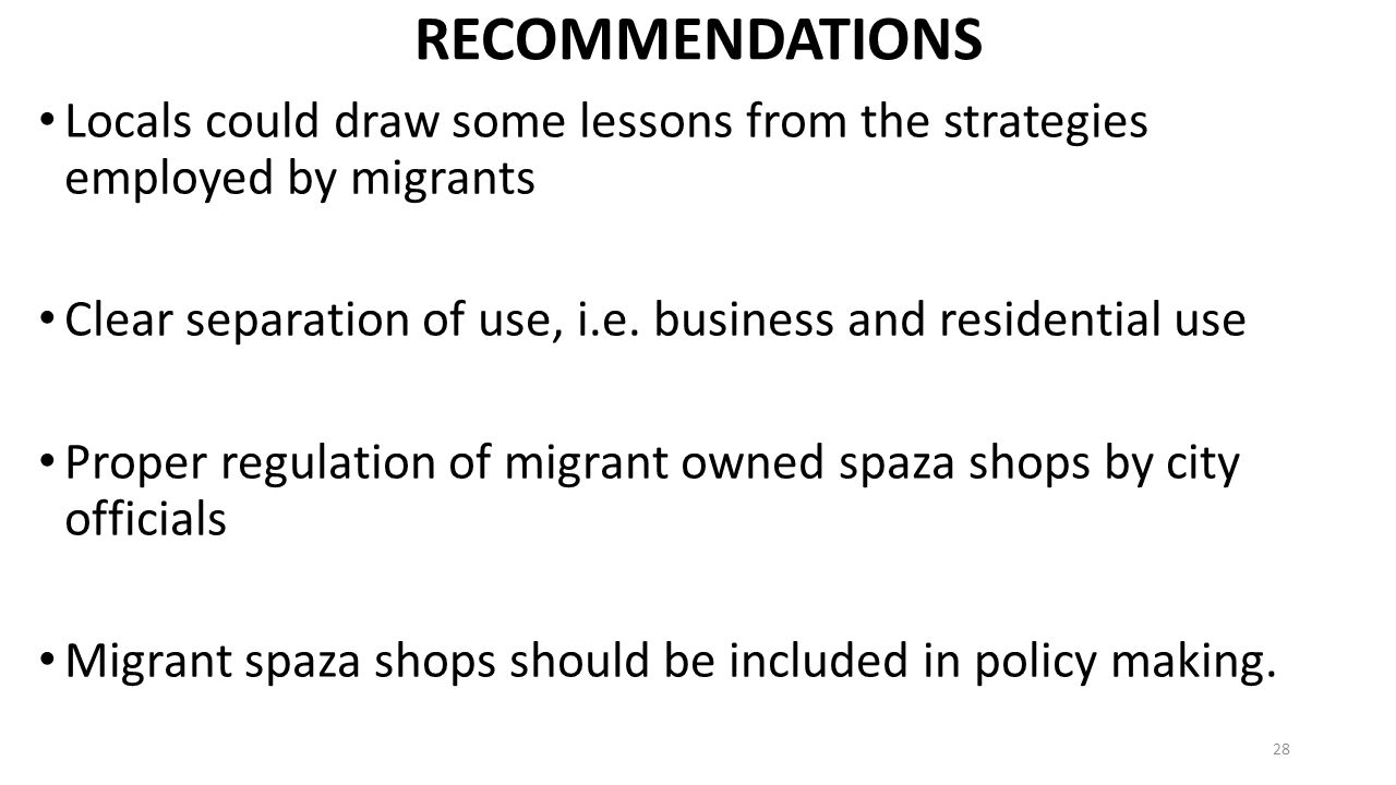 RECOMMENDATIONS Locals could draw some lessons from the strategies employed by migrants. Clear separation of use, i.e. business and residential use.