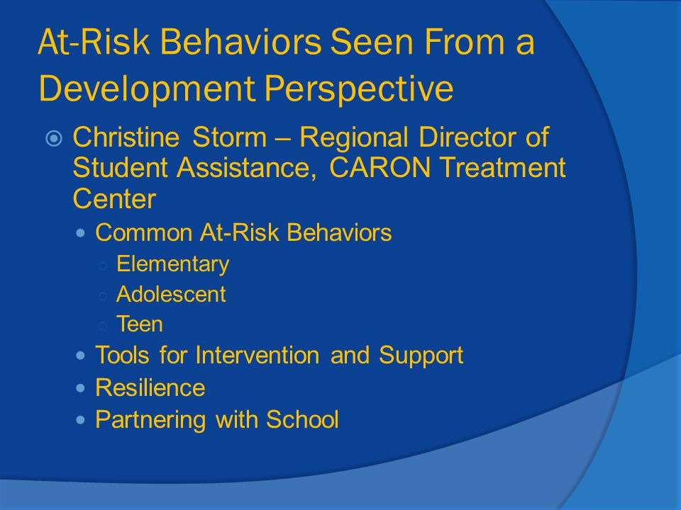 At-Risk Behaviors Seen From a Development Perspective