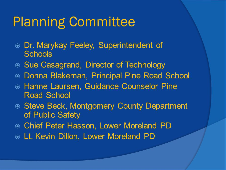 Planning Committee Dr. Marykay Feeley, Superintendent of Schools