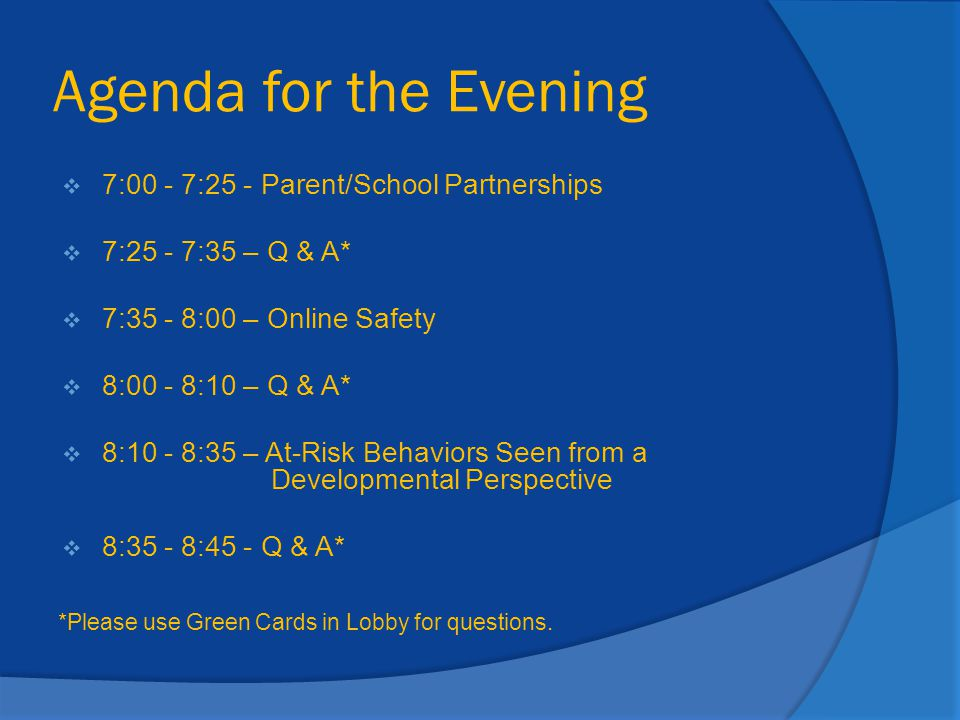 Agenda for the Evening 7:00 - 7:25 - Parent/School Partnerships