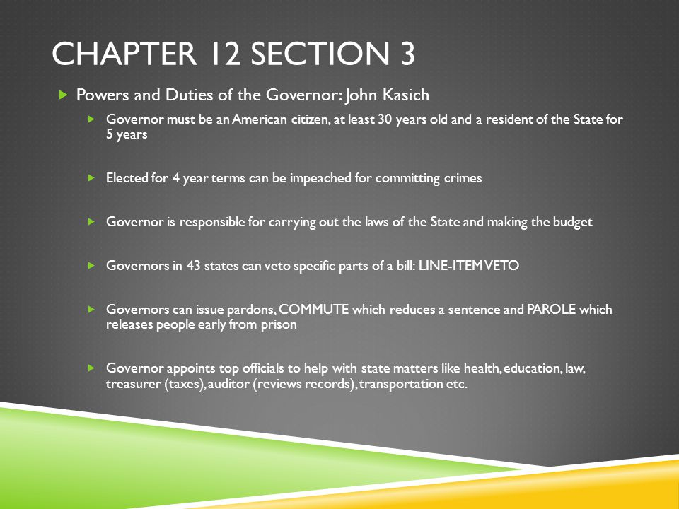 Chapter 12 Section 3 Powers and Duties of the Governor: John Kasich